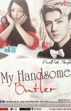 My Handsome Butler [EXO- Sehun Fanfiction] by PensilPutih