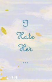 Đọc Truyện Ten things I hate about her - TruyenFun.Com