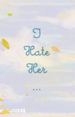 Đọc truyện Ten things I hate about her