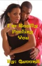 I'm really feeling you by QueenZ