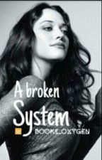 A broken system by books_oxygen