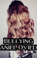 Bullying [Daniel Oviedo] by futuraescritora_