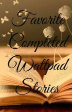 Favorite completed Wattpad Stories! by LillyNoNamee