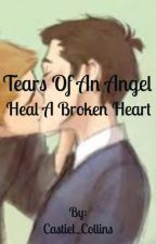 The Tears Of An Angel Heal A Broken Heart (Destiel Highschool AU) by Castiel_Collins