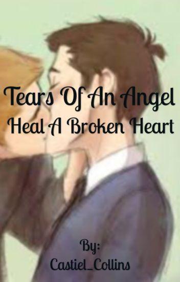 The Tears Of An Angel Heal A Broken Heart (Destiel Highschool AU)