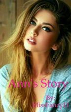 Ann's story. by MissFancy11