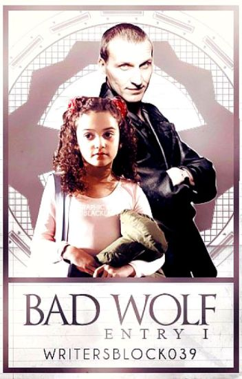 Bad Wolf (Entry One of The Diaries of a Teenage Time Lady)