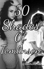 50 Shades Of Tomlinson by kamihoran_
