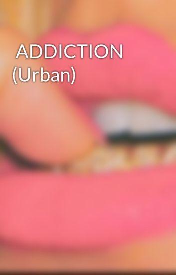 SEX ADDICTION (Urban)