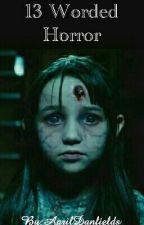 13 Worded Horror by ArshiDokadia