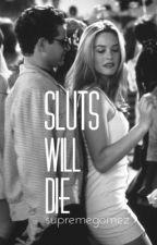 sluts will die 🔪styles by voidswift