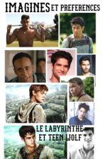 Imagines et Préférences (Le Labyrinthe et Teen Wolf) by XgriezmannX