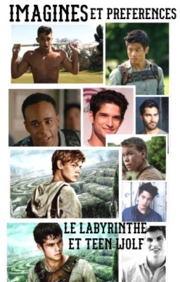 Imagines et Préférences (Le Labyrinthe et Teen Wolf)