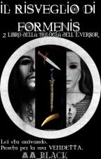Il Risveglio Di Formenis || The Eversor Trilogy by AA_Black