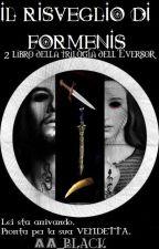Il Risveglio Di Formenis || The Eversor Trilogy by AA_Black