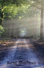 The Husband by MichelleMatthews869