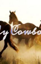 My Cowboy by SkylarMishaelRagan