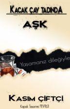 Kaçak Çay Tadında AŞK by optisyenurfa