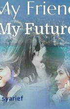 My Friend My Future by dinstories