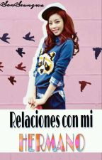 Relaciones con mi hermano ❀ Lay by YumeChanyeol