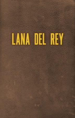 Lana Del Rey Songbook - Diet Mountain Dew - Wattpad