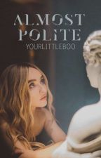 Almost Polite || Hemmings ✔ by YourLittleBoo