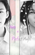 I Hate a Perfect Angel by Vale_Vmoon