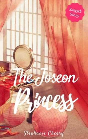 The Joseon Princess✔ [PRIVATE]