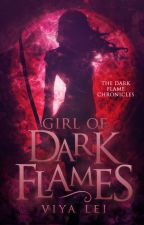 Girl of Dark Flames | #Wattys2017 by viyalei