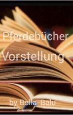 """Pferdebücher """"Vorstellung"""" by Bella-Balu"""