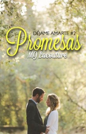 Promesas (Déjame amarte #2) © by MJLacouture