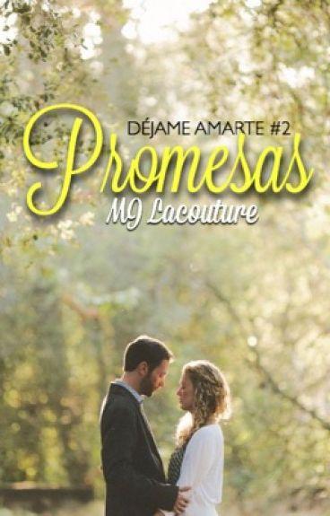 Promesas (Déjame amarte #2) ©