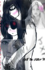 Jeff The Killer FF by XxjustUandI