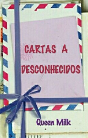 Cartas a desconhecidos by QueenMilk