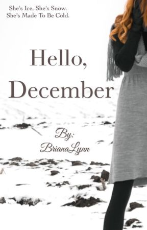 Hello, December  by BrianaLynn