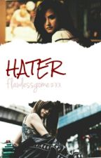 Hater (girlxgirl) #Wattys2016 by flawlessgomezxx