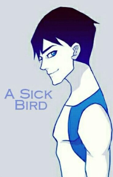 A Sick Bird (Young Justice Fanfiction)