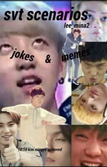 Seventeen Scenarios,imagines,jokes,etc[request closed]