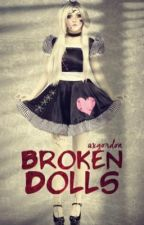 Broken Dolls by axgordon