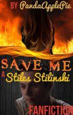 Save Me A Stiles Stilinski Fanfiction by PandaApplePie