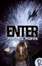 Enter by fangirls_power