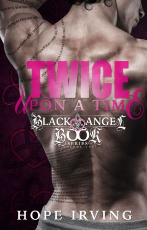 Twice Upon A Time (The Black Angel Book Series, #1) by HI_author