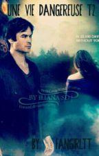 Une vie Dangereuse T2 (The Vampire Diaries) Terminé by FanGirlTT