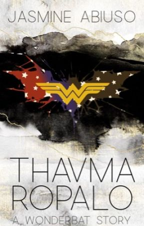 Thavma Ropalo - A WonderBat fanfic by thedjgirl