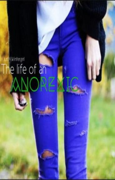 The Life Of An Anorexic