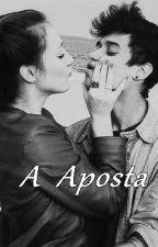 A Aposta ♥ by a_buh_