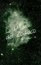La mision del Zodiaco. by AZodiaco-