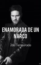 Enamorada de un narco 《Segunda Temporada》 by NovelasWorld