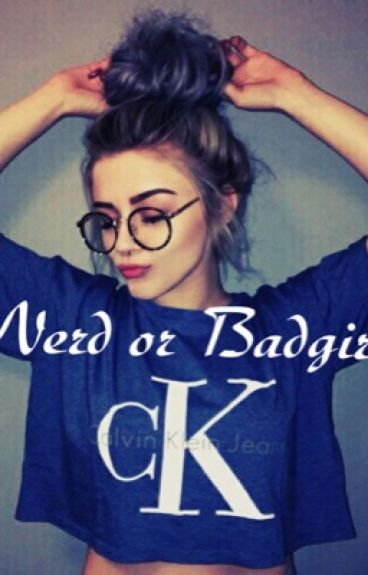 Nerd or Badgirl *pausiert*