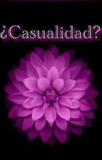 ¿Casualidad? by monicalopezgonzalez5